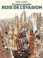 Couverture du livre « Claus et Simon ; rois de l'evasion » de Santiago Arcas et Daniel Acuna aux éditions Drugstore