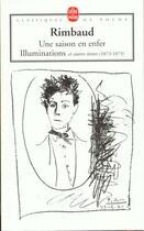 Couverture du livre « Une saison en enfer ; les illuminations » de Arthur Rimbaud aux éditions Lgf