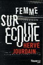 Couverture du livre « Femme sur écoute » de Hervé Jourdain aux éditions Fleuve Noir
