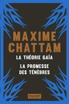 Couverture du livre « La théorie Gaïa ; la promesse des ténèbres » de Maxime Chattam aux éditions Pocket