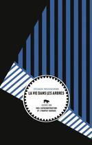 Couverture du livre « La vie dans les arbres » de Sylvain Prudhomme aux éditions Le Tigre