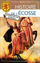 Couverture du livre « Histoire de l'Ecosse, le point de vue écossais » de Balti/Beatrice aux éditions Yoran Embanner