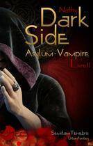 Couverture du livre « Asylum-vampire t.2 ; dark-side » de Nathy aux éditions Lune Ecarlate