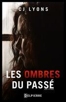 Couverture du livre « Les ombres du passé » de C.J. Lyons aux éditions Delpierre