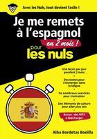 Couverture du livre « Je me remets à l'espagnol en 2 mois pour les nuls (édition 2018) » de Bordetas Bonilla Alb aux éditions First