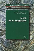 Couverture du livre « Ere de la cognition t3 (l') » de Beauvois J.-L aux éditions Pu De Grenoble