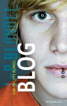 Couverture du livre « Blog » de Jean-Philippe Blondel aux éditions Actes Sud Junior