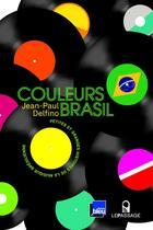 Couverture du livre « Couleurs Brasil ; petites et grandes histoires de la musique brésilienne » de Jean-Paul Delfino aux éditions Le Passage