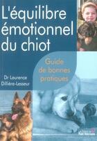 Couverture du livre « L'équilibre émotionnel du chiot ; guide de bonnes pratiques » de Delliere Lesseu aux éditions Le Point Veterinaire