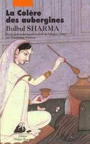 Couverture du livre « Colere des aubergines (la) » de Bulbul Sharma aux éditions Picquier