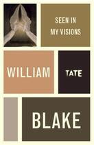 Couverture du livre « William Blake: Seen in My Visions: A Descriptive Catalogue of Pictures » de William Blake aux éditions Tate Enterprises Ltd
