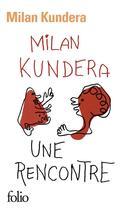 Couverture du livre « Une rencontre » de Milan Kundera aux éditions Gallimard