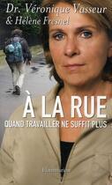 Couverture du livre « À la rue ; quand travailler ne suffit plus... » de Veronique Vasseur aux éditions Flammarion