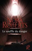 Couverture du livre « Le souffle du danger » de Nora Roberts aux éditions Harlequin