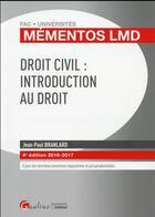 Couverture du livre « Droit civil : introduction au droit (édition 2016/2017) » de Jean-Paul Branlard aux éditions Gualino