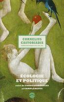 Couverture du livre « Écologie et politique ; correspondances et complements » de Cornelius Castoriadis aux éditions Editions Du Sandre