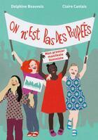Couverture du livre « On n'est pas des poupées ; premier manifeste féministe » de Claire Cantais et Delphine Beauvois aux éditions La Ville Brule