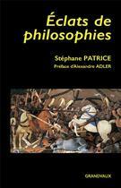 Couverture du livre « Éclats de philosophies » de Patrice Stephane aux éditions Grandvaux