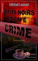 Couverture du livre « Petits noirs et café crime » de Michel Lamart aux éditions Ex Aequo