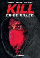 Couverture du livre « Kill or be killed T.1 » de Ed Brubaker et Sean Phillips aux éditions Delcourt