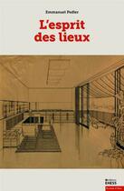 Couverture du livre « L'esprit des lieux ; réflexion sur une architecture ordinaire » de Emmanuel Pedler aux éditions Ehess