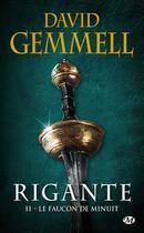 Couverture du livre « Rigante T.2 ; le faucon de minuit » de David Gemmell aux éditions Milady Imaginaire