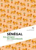 Couverture du livre « Sénégal : la pirogue des marchands » de Sabine Cessou aux éditions Nevicata
