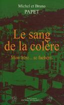 Couverture du livre « Le sang de la colère » de Brun et Michel Papet aux éditions Traboules