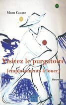Couverture du livre « Visitez le purgatoire ; (emplacements à louer) » de Manu Causse aux éditions D'un Noir Si Bleu
