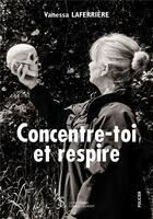 Couverture du livre « Concentre-toi et respire » de Vanessa Laferriere aux éditions Sydney Laurent