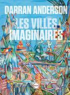 Couverture du livre « Les villes imaginaires » de Darran Anderson aux éditions Inculte