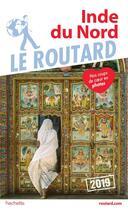 Couverture du livre « Guide du Routard ; Inde du Nord (édition 2019) » de Collectif Hachette aux éditions Hachette Tourisme
