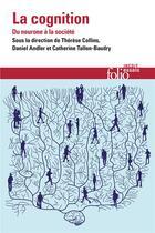 Couverture du livre « La cognition : du neurone a la societé » de Collectif et Daniel Andler et Therese Collins et Catherine Tallon-Baudry aux éditions Gallimard