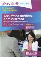 Couverture du livre « Réussite concours ; assistant médico-administratif ; branche secrétariat médical » de Jocelyne Pegues aux éditions Foucher