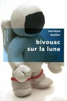Couverture du livre « Bivouac sur la lune » de Norman Mailer aux éditions Robert Laffont