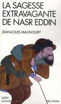 Couverture du livre « La sagesse extravagante de Nasr Eddin » de Maunoury Jean-Louis aux éditions Albin Michel