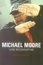 Couverture du livre « Michael moore ; une biographie » de Schultz E aux éditions Bayard