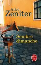 Couverture du livre « Sombre dimanche » de Alice Zeniter aux éditions Lgf