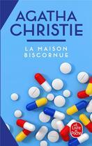 Couverture du livre « La maison biscornue » de Agatha Christie aux éditions Lgf