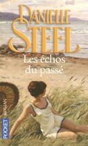 Couverture du livre « Les échos du passé » de Danielle Steel aux éditions Pocket