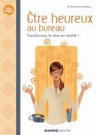 Couverture du livre « Être heureux au bureau ; transformez le rêve en réalité ! » de Bruno Gregoire et Bruno Ganem aux éditions Mango