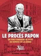 Couverture du livre « Le procès Papon ; un fonctionnaire de Vichy au service de la Shoah » de Riss aux éditions Les Echappes
