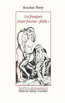 Couverture du livre « Les frasques d'une femme « fidèle » » de Roselyne Parny aux éditions Sabine Fournier