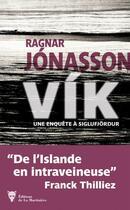 Couverture du livre « Vik ; une enquête à Siglufjördur » de Ragnar Jonasson aux éditions La Martiniere