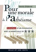 Couverture du livre « Pour une morale de l'athéisme » de Denis Diderot aux éditions Mille Et Une Nuits