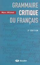 Couverture du livre « Grammaire Critique Du Francais » de Wilmet aux éditions Duculot