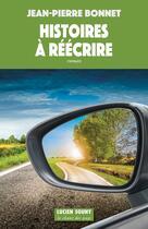 Couverture du livre « Histoires à réécrire » de Jean-Pierre Bonnet aux éditions Lucien Souny