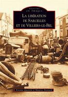 Couverture du livre « La libération de Sarcelles et de Villiers-le-Bel » de Etienne Quentin aux éditions Editions Sutton