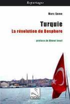 Couverture du livre « Turquie ; la révolution du Bosphore » de Marc Semo aux éditions Editions Du Cygne
