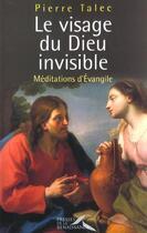 Couverture du livre « Le Visage Du Dieu Invisible » de Pierre Talec aux éditions Presses De La Renaissance